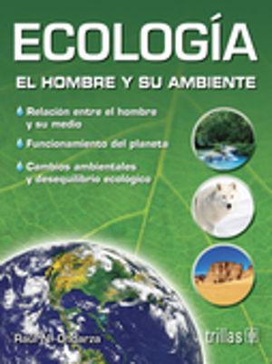 ECOLOGIA. EL HOMBRE Y SU AMBIENTE  / 3 ED.