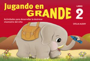 JUGANDO EN GRANDE 2. PREESCOLAR / 2 ED.