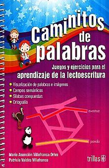 CAMINITOS DE PALABRAS. JUEGOS Y EJERCICIOS PARA EL APRENDIZAJE DE LA LECTOESCRITURA