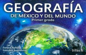 GEOGRAFIA DE MEXICO Y DEL MUNDO PRIMER GRADO. SECUNDARIA / 3 ED.