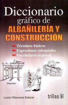 DICCIONARIO GRAFICO DE ALBAÑILERIA Y CONSTRUCCION