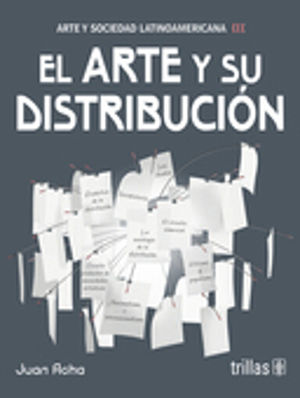 ARTE Y SOCIEDAD LATINOAMERICANA III. EL ARTE Y SU DISTRIBUCION