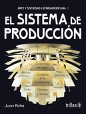 ARTE Y SOCIEDAD LATINOAMERICANA I. EL SISTEMA DE PRODUCCION