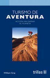 TURISMO DE AVENTURA. ACCION SIN DAÑAR AL PLANETA / PD.