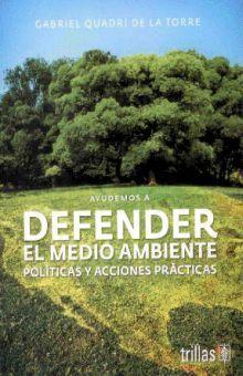 AYUDEMOS A DEFENDER EL MEDIO AMBIENTE. POLITICAS Y ACCIONES PRACTICAS