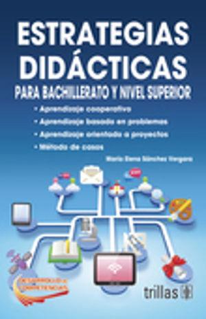 ESTRATEGIAS DIDACTICAS PARA BACHILLERATO Y NIVEL SUPERIOR