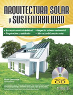 ARQUITECTURA SOLAR Y SUSTENTABILIDAD ( INCLUYE CD)