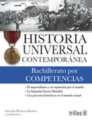 HISTORIA UNIVERSAL CONTEMPORANEA BACHILLERATO POR COMPETENCIAS / 3 ED.