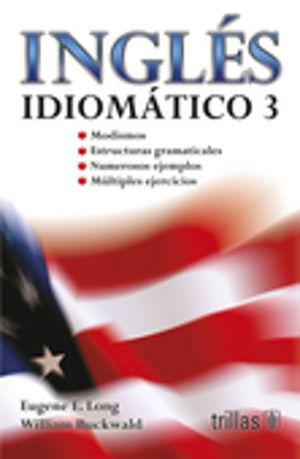 INGLES IDIOMATICO 3 / 9 ED.