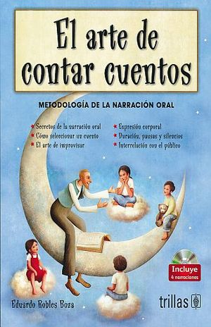 ARTE DE CONTAR CUENTOS, EL. METODOLOGIA DE LA NARRACION ORAL / 2 ED. (INCLUYE CD)