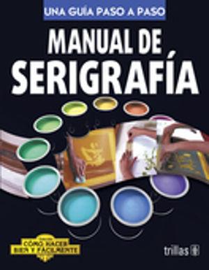 MANUAL DE SERIGRAFIA / 2 ED.