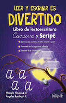LEER Y ESCRIBIR ES DIVERTIDO. LIBRO DE LECTOESCRITURA CURSIVA Y SCRIPT / PREESCOLAR