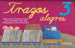 TRAZOS ALEGRES 3 EJERCICIOS INTRODUCTORIOS PARA EL DESARROLLO DEL LENGUAJE Y COMUNICACION / 3 ED.