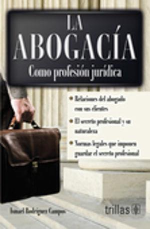 ABOGACIA COMO PROFESION JURIDICA, LA