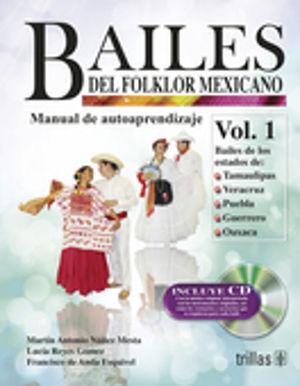 BAILES DEL FOLKLOR MEXICANO / VOL. 1 MANUAL DE AUTOAPRENDIZAJE (INCLUYE CD)