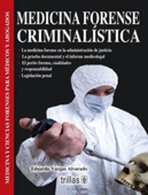 MEDICINA FORENSE CRIMINALISTICA / 2 ED.