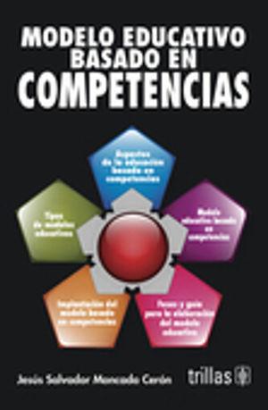 MODELO EDUCATIVO BASADO EN COMPETENCIAS / 2 ED.