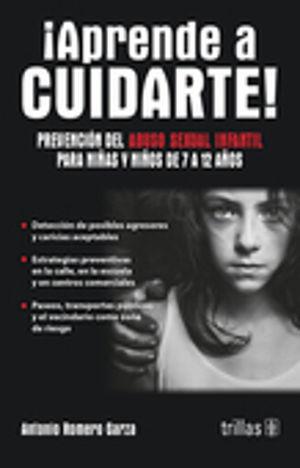 APRENDE A CUIDARTE. PREVENCION DE ABUSO SEXUAL INFANTIL PARA NIÑAS Y NIÑOS DE 7 A 12 AÑOS / 2 ED.