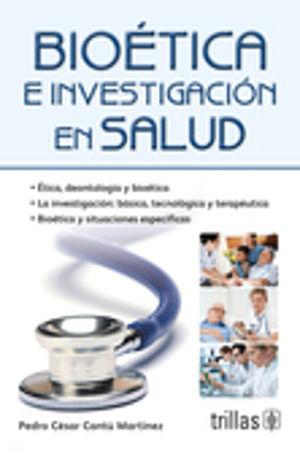 BIOETICA E INVESTIGACION EN SALUD / 2 ED.