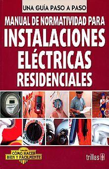MANUAL DE NORMATIVIDAD PARA INSTALACIONES ELECTRICAS RESIDENCIALES