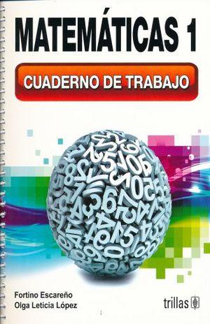 MATEMATICAS 1. CUADERNO DE TRABAJO. SECUNDARIA