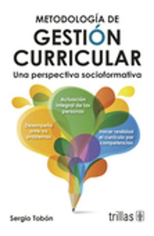 METODOLOGIA DE GESTION CURRICULAR. UNA PERSPECTIVA SOCIOFORMATIVA