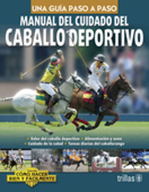 MANUAL DEL CUIDADO DEL CABALLO DEPORTIVO