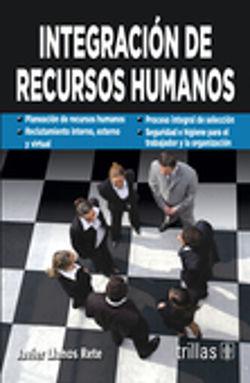 INTEGRACION DE RECURSOS HUMANOS / 2 ED.