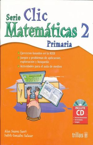 SERIE CLIC 2 MATEMATICAS PRIMARIA (INCLUYE CD)