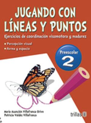 JUGANDO CON LINEAS Y PUNTOS 2. PREESCOLAR