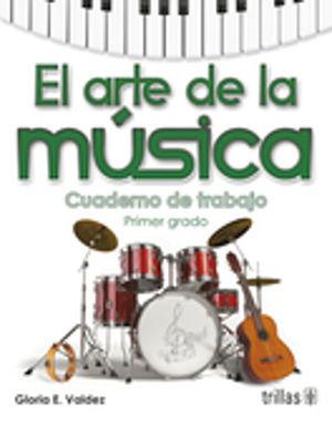 ARTE DE LA MUSICA 1, EL. CUADERNO DE TRABAJO SECUNDARIA