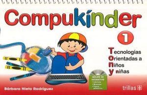 COMPUKINDER 1 TECNOLOGIAS ORIENTADAS A NIÑOS Y NIÑAS. PREESCOLAR / 3 ED. (INCLUYE CD)