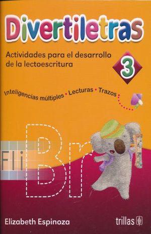 DIVERTILETRAS 3 ACTIVIDADES PARA EL DESARROLLO DE LA LECTOESCRITURA. PREESCOLAR