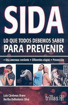 SIDA. LO QUE TODOS DEBEMOS SABER PARA PREVENIR / 2 ED.