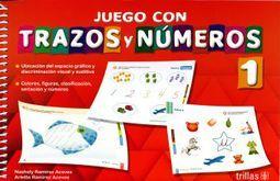 JUEGA CON TRAZOS Y NUMEROS 1. PREESCOLAR