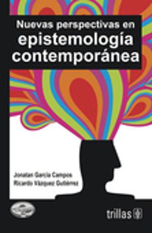 NUEVAS PERSPECTIVAS EN EPISTEMOLOGIA CONTEMPORANEA