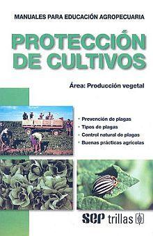 PRODUCCION DE CULTIVOS. MANUALES PARA EDUCACION AGROPECUARIA / 4 ED.