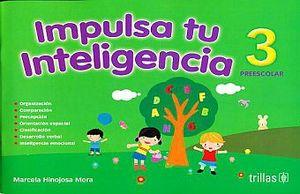 IMPULSA TU INTELIGENCIA 3. PREESCOLAR / 2 ED.