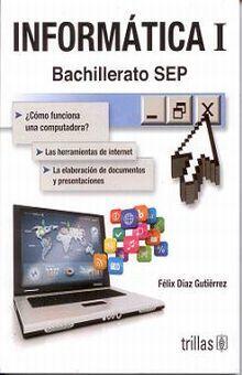 INFORMATICA 1 BACHILLERATO SEP