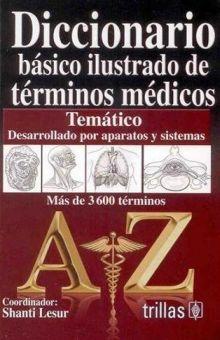 DICCIONARIO BASICO ILUSTRADO DE TERMINOS MEDICOS TEMATICO