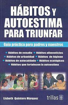 HABITOS Y AUTOESTIMA PARA TRIUNFAR / 2 ED.