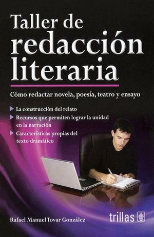 TALLER DE REDACION LITERARIA. COMO REDACTAR NOVELA POESIA TEATRO Y ENSAYO