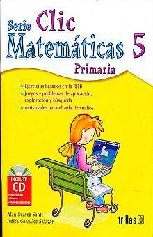 CLIC 5 MATEMATICAS. PRIMARIA / 5 ED. (INCLUYE CD)
