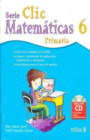 SERIE CLIC 6 MATEMATICAS. PRIMARIA (INCLUYE CD)