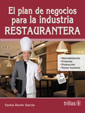 PLAN DE NEGOCIOS PARA LA INDUSTRIA RESTAURANTERA / 2 ED.