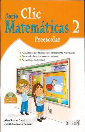 CLIC 2 MATEMATICAS. PREESCOLAR / 4 ED. (INCLUYE CD)
