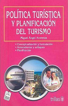 POLITICA TURISTICA Y PLANIFICACION DEL TURISMO / 2 ED.