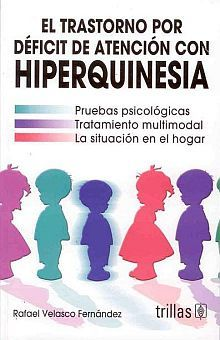 TRASTORNO POR DEFICIT DE ATENCION POR HIPERQUINESIA, EL