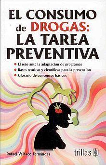 CONSUMO DE DROGAS, EL. LA TAREA PREVENTIVA