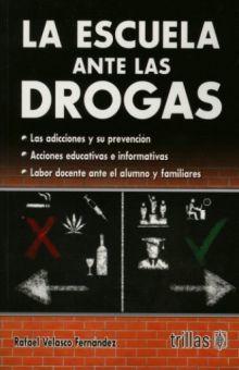 ESCUELA ANTE LAS DROGAS, LA